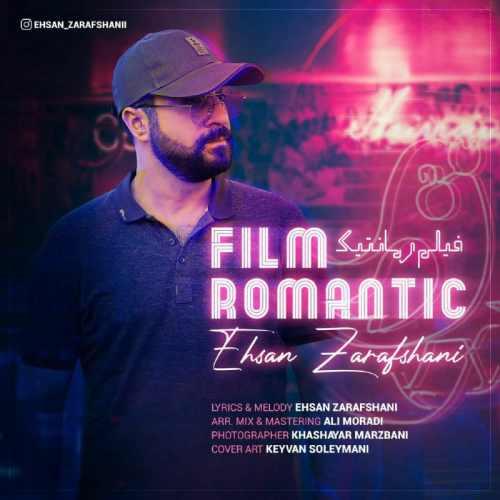 دانلود آهنگ جدید احسان زرافشانی فیلم رمانتیک