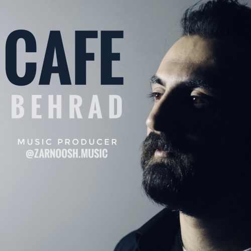 دانلود آهنگ جدید بهراد کافه