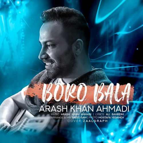 دانلود آهنگ جدید آرش خان احمدی برو بالا