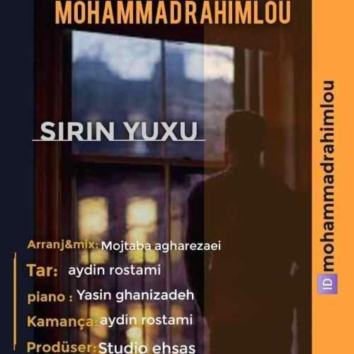 دانلود آهنگ جدید محمد رحیملو شیرین یوخو